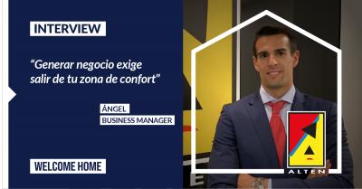 "Ángel, Business Manager en ALTEN: ""Generar negocio exige salir de tu zona de confort"""